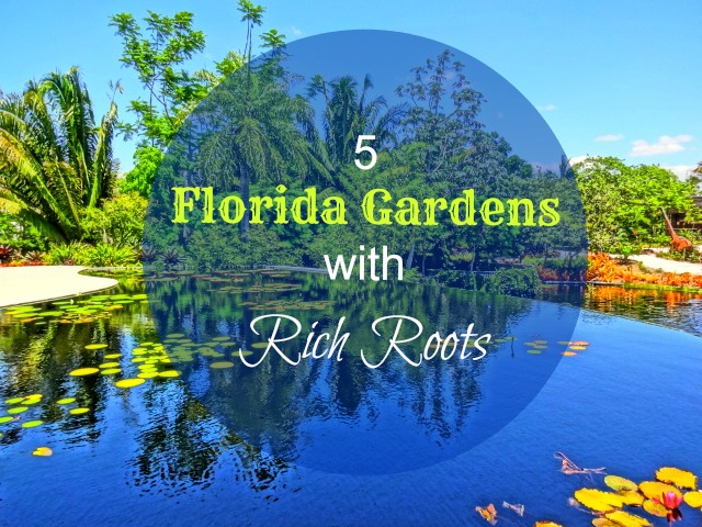 5 Florida Gardens with Rich Roots