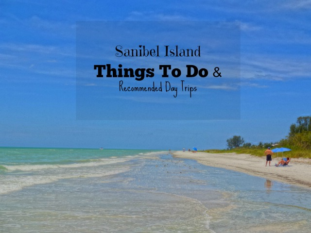 Sanibel Island Things To Do and Recommended Day Trips