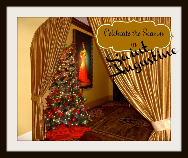 Celebrate the Holidays in Romantic St Augustine